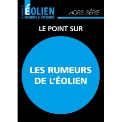 Le Journal de l'Eolien Hors-Série Spécial Les rumeurs de l'Éolien
