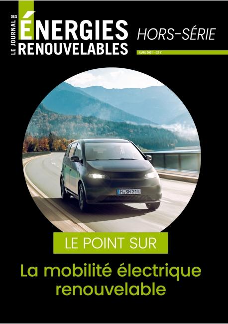 Le Journal des Énergies Renouvelables Hors-Série Spécial la mobilité électrique renouvelable