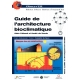 Guide de l'architecture bioclimatique - Tome 1