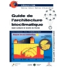 Guide de l'architecture bioclimatique - Tome 1