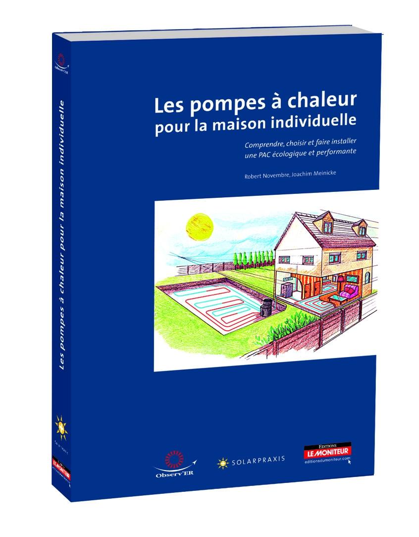 Les Pompes à Chaleur Pour La Maison Individuelle   Librairie Des Energies  Renouvelables